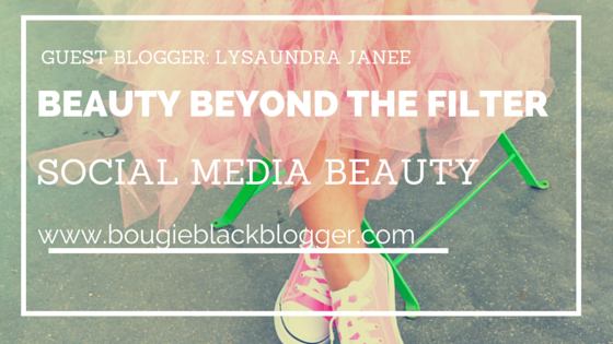 Beauty Beyond the Filter- Social Media Beauty