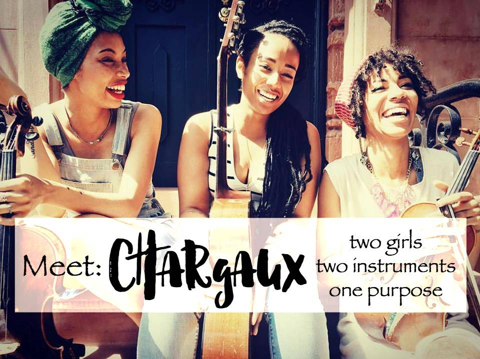 Bougie, Black and Carefree: Chargaux Two Girls, Two Instruments & One Purpose