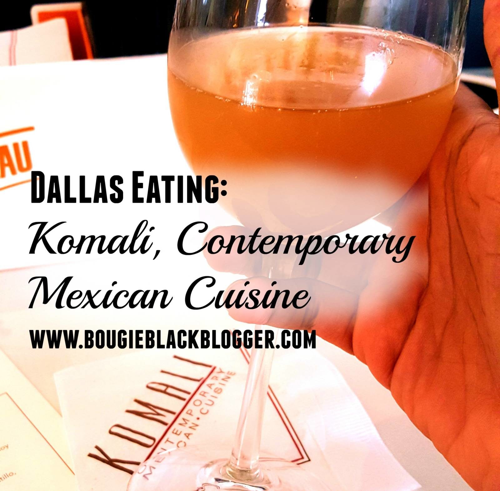 Dallas Eating! Komali A CONTEMPORARY TASTE OF MEXICO