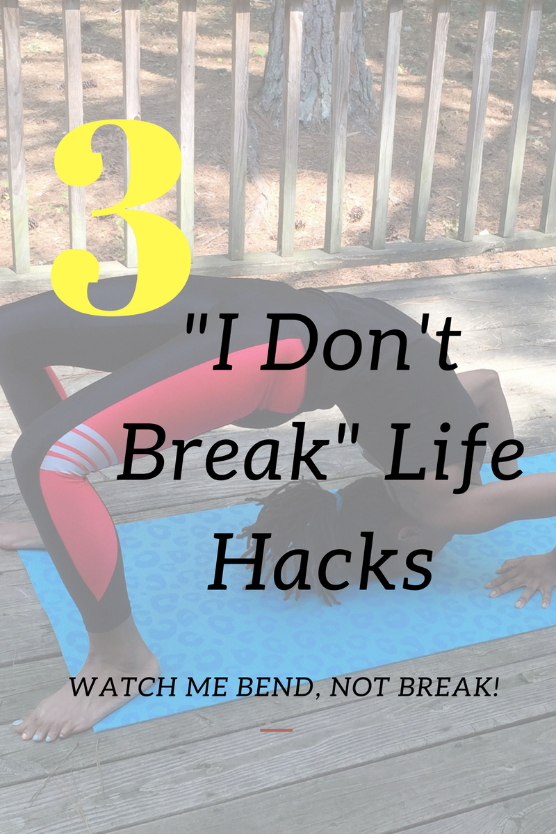 "Watch Me Bend, Not Break!- 3 ""I Don't Break"" Life Hacks"